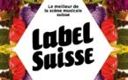 Label Suisse: la gratuité «pour s'affranchir du mainstream»
